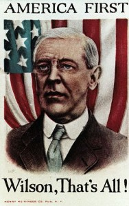 Woodrow Wilson Campaign Poster American First -- Wilson, That's All!