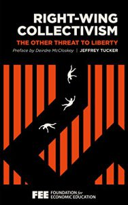 Right Collectivism - The Other Threat to Liberty: An Interview with Jeffrey Tucker • 51JTXjH0vDL e1512600749174